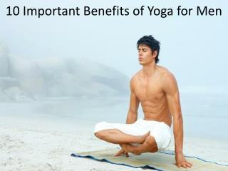 Yoga for Men - Health Benefits of Yoga Practice for Men