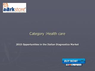 2015 Opportunities in the Italian Diagnostics Market