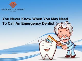 You Never Know When You May Need To Call Emergency Dentist