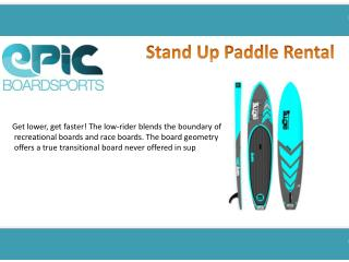 Stand Up Paddle Rental Service-epic-boardsports.com