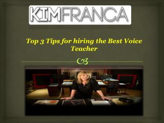 Top 3 Tips for hiring the Best Voice Teacher
