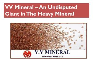 VV Mineral – An Undisputed Giant in The Heavy Mineral Export