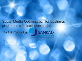 Social Media Optimization for business promotion and lead ge
