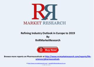 Europe Refining Industry Outlook to 2019