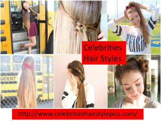 latest Celebrities Hair Styles