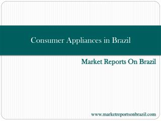 Consumer Appliances in Brazil