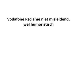 Spun Vodafone Reclame niet misleidend
