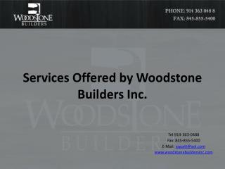 Services Offered by Woodstone Builders Inc.