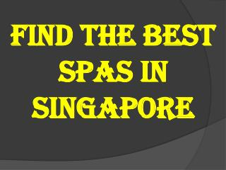 Find the Best Spas in Singapore