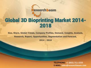 Global 3D Bioprinting Market 2014-2018