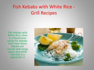 Fish Kebabs with White Rice - Grill Recipes