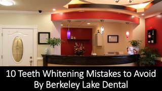 10 Teeth Whitening Mistakes to Avoid By Berkeley Lake Dental