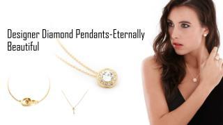 Designer Diamond Pendants-Eternally Beautiful