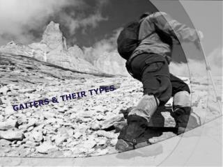 Gaiters : What Are They & How To Choose the Right One