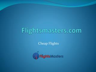 Cheap Flights - Flightsmasters.com