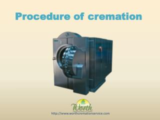 Procedure of cremation