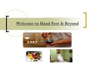 Welcome to Hand Feet & Beyond