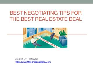 Best Negotiating tips for  The Best Real Estate Deal