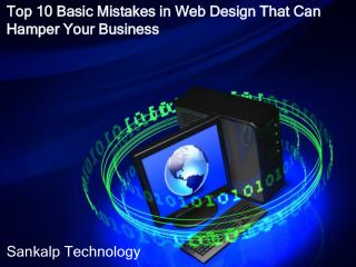 Top 10 Basic Mistakes in Web Design That Can Hamper Your�Bus