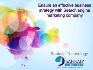 Ensure an effective business strategy with Search engine mar