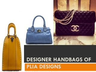 Designer Handbags of PLIA Designs