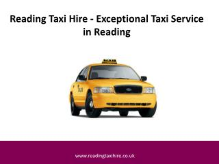 Reading Taxi Hire - Exceptional Taxi Service in Reading