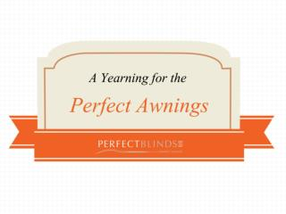 A Yearning for the Perfect Awnings