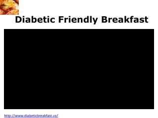 Diabetic friendly breakfast