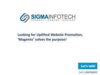 Looking for Uplifted Website Promotion, 'Magento' solves the