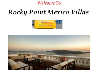 Luxury Beach Vacation and Front Rocky Point Rentals