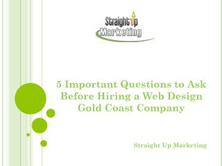 5 Important Questions to Ask Before Hiring a Web Design Gold