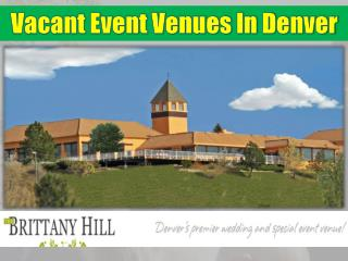 Vacant Event Venues In Denver