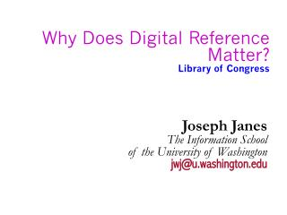 Why Does Digital Reference Matter Library of Congress
