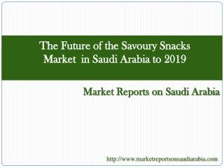 The Futute of the Savoury Snacks Market in Saudi Arabia
