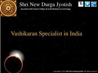 Vashikaran Specialist in India | shrinewdurgajyotish.com