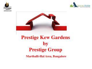 Prestige Kew Gardens Upcoming projects