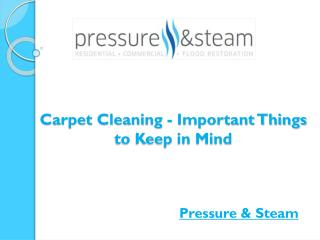 Carpet Cleaning - Important Things to Keep in Mind