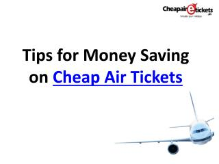 Tips for Money Saving on Cheap Air Tickets