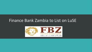 Finance Bank of Zambia Continues With Its Listing on LuSE- 2