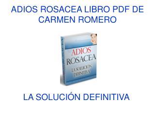 Adios Rosacea libro pdf de Carmen Romero