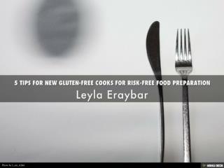Leyla Eraybar - 5 Tips for Gluten Free Food Preparation