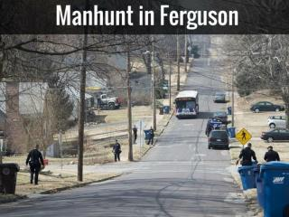 Manhunt in Ferguson