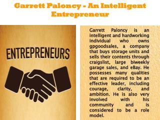 Garrett Paloncy - An Intelligent Entrepreneur