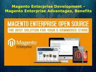 Magento Enterprise Development Advantages and Benefits