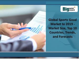 Global Sports Good Market to 2019 - Market Size, Top 10 Coun