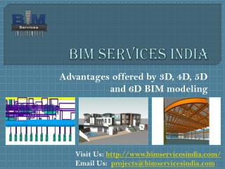 Advantages offered by 3D, 4D, 5D and 6D BIM modeling