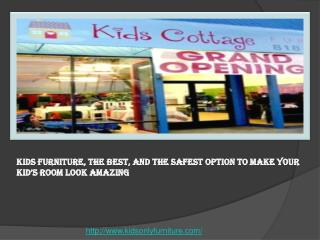 Kids Furniture, the Best, and the Safest Option to Make Your