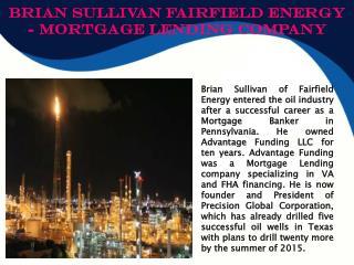 Brian Sullivan Fairfield Energy - Mortgage Lending Company