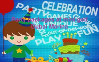 Party packages at mini golf Dubai Marina
