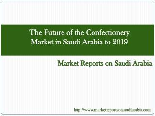 The Future of the Confectionery Market in Saudi Arabia